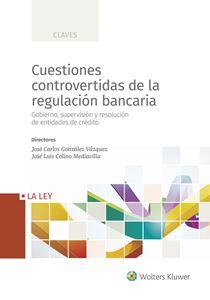 Imagen de Cuestiones controvertidas de la regulación bancaria
