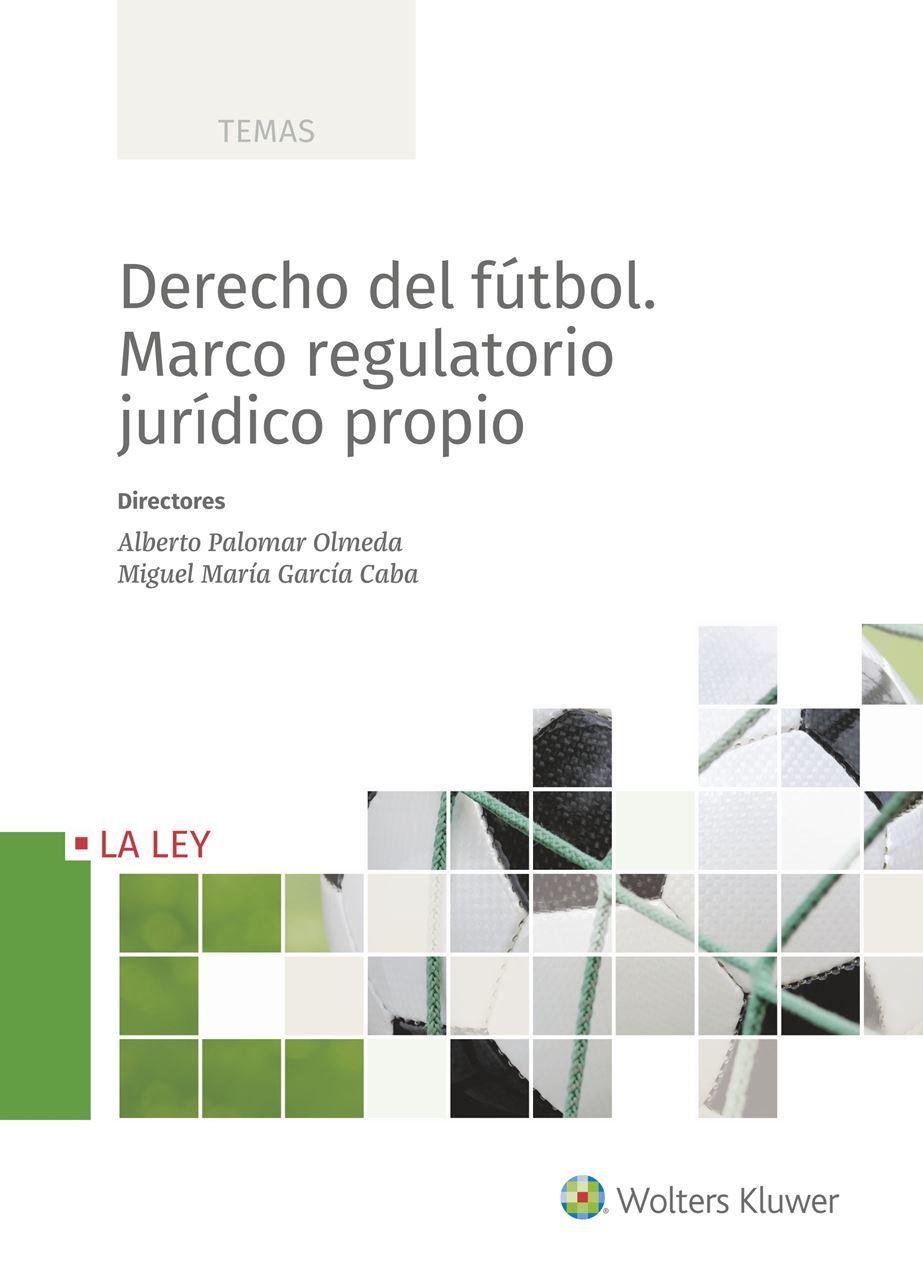 Derecho Del Fútbol Marco Regulatorio Jurídico Propio