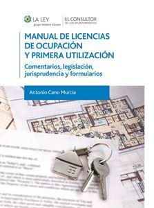 Imagen de Manual de licencias de ocupación y primera utilización: Comentarios, legislación, jurisprudencia y formularios