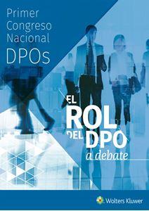Imagen de ESPECIAL Primer Congreso Nacional de DPOs. El rol del DPO a debate