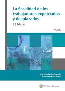 Imagen de La fiscalidad de los trabajadores expatriados y desplazados. 2.ª edición