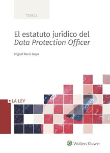 Imagen de El estatuto jurídico del Data Protection Officer