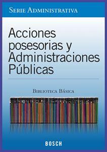 Imagen de BBB. Acciones Posesorias y Administraciones Públicas (Suscripción)