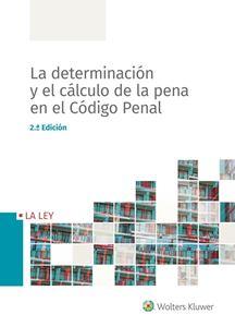 Imagen de La determinación y el cálculo de la pena en el Código Penal. 2ª Ed