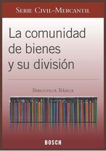 Imagen de BBB. La comunidad de bienes y su división (Suscripción)