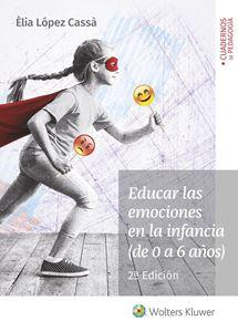 Imagen de Educar las emociones en la infancia (de 0 a 6 años) 2ª ed