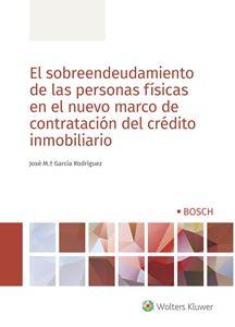 Imagen de El sobreendeudamiento de las personas físicas en el nuevo marco de contratación del crédito inmobiliario