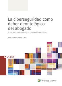 Imagen de La ciberseguridad como deber deontológico del abogado