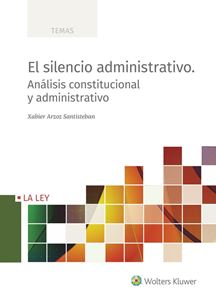 Imagen de El silencio administrativo. Análisis constitucional y administrativo