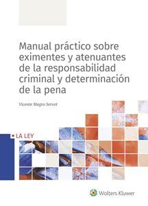 Imagen de Manual práctico sobre eximentes y atenuantes de la responsabilidad criminal y determinación de la pena