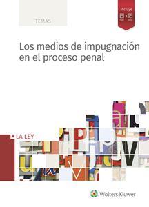 Imagen de Los medios de impugnación en el proceso penal