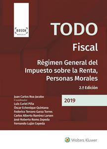 Imagen de Todo Fiscal. Régimen General del Impuesto sobre la Renta, Personas Morales. 2ª ed.
