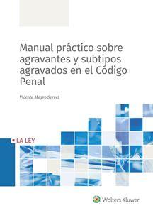 Imagen de Manual práctico sobre agravantes y subtipos agravados en el Código Penal