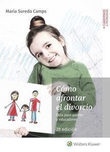 Imagen de Cómo afrontar el divorcio. Guía para padres y educadores (2.ª ed.)