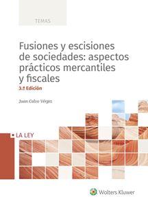 Imagen de Fusiones y escisiones de sociedades: aspectos prácticos mercantiles y fiscales 3ª edición