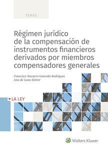Imagen de Régimen jurídico de la compensación de instrumentos financieros derivados por miembros compensadores generales