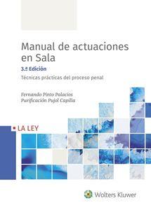 Imagen de Manual de actuaciones en Sala. Técnicas prácticas del proceso penal 3.ª edición