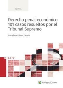 Imagen de Derecho penal económico: 101 casos resueltos por el Tribunal Supremo