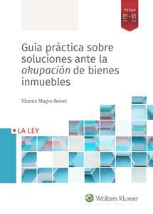 Guía práctica sobre soluciones ante la okupación de bienes inmuebles