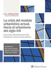 Imagen de La crisis del modelo urbanístico actual. Hacia el urbanismo del siglo XXI