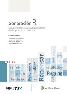 Imagen de Generación R. Cómo gestionar con éxito los despachos de abogados en la nueva era
