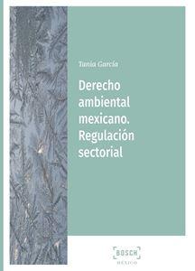 Imagen de Derecho ambiental mexicano. Regulación sectorial