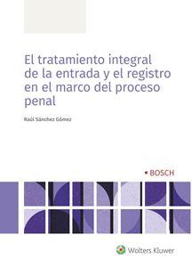 Imagen de El tratamiento integral de la entrada y el registro en el marco del proceso penal