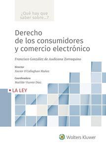 Derecho de los consumidores y comercio electrónico  (Colección ¿Qué hay que saber sobre...?)