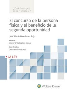 El concurso de la persona física y el beneficio de la segunda oportunidad (Colección ¿Qué hay que saber sobre...?)