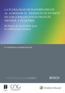 """La pluralidad de fiadores frente al acreedor: el """"beneficio de división"""" en los códigos civiles francés, español y de Quebec"""