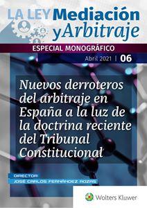 ESPECIAL Nuevos derroteros del arbitraje en España a la luz de la doctrina reciente del Tribunal Constitucional