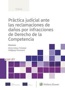 Práctica judicial antelas reclamaciones dedaños por infraccionesde Derecho de laCompetencia